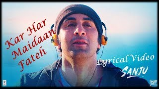 Download lagu Kar Har Maidaan Fateh | Lyrical Video | Sanju | Ranbir Kapoor | Sukhwinder Singh | Shreya Ghoshal