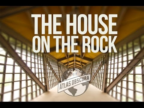 House on the Rock   100 Wonders   Atlas Obscura