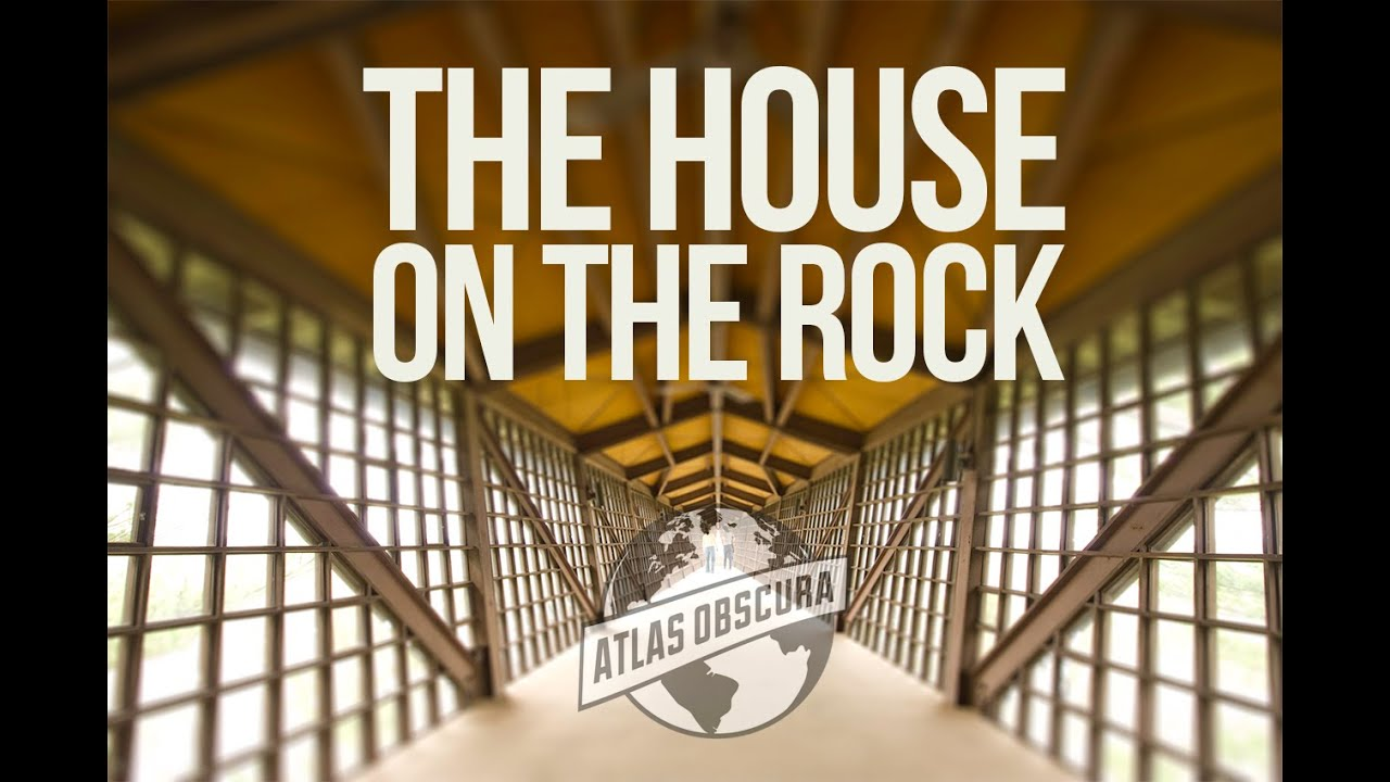 House on the rock 100 wonders atlas obscura youtube for Cost to build a house in little rock