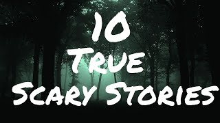 10 Scary Home Invasion Stories and Out in the Woods Stories | True Scary Stories