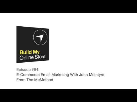 #84: E-Commerce Email Marketing With John McIntyre From The McMethod