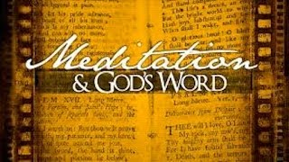 Meditate On His Word Day and Night! Be Blessed and Receive His Love