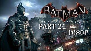 Batman: Arkham Knight [Gameplay Part 21] (Campaign...)