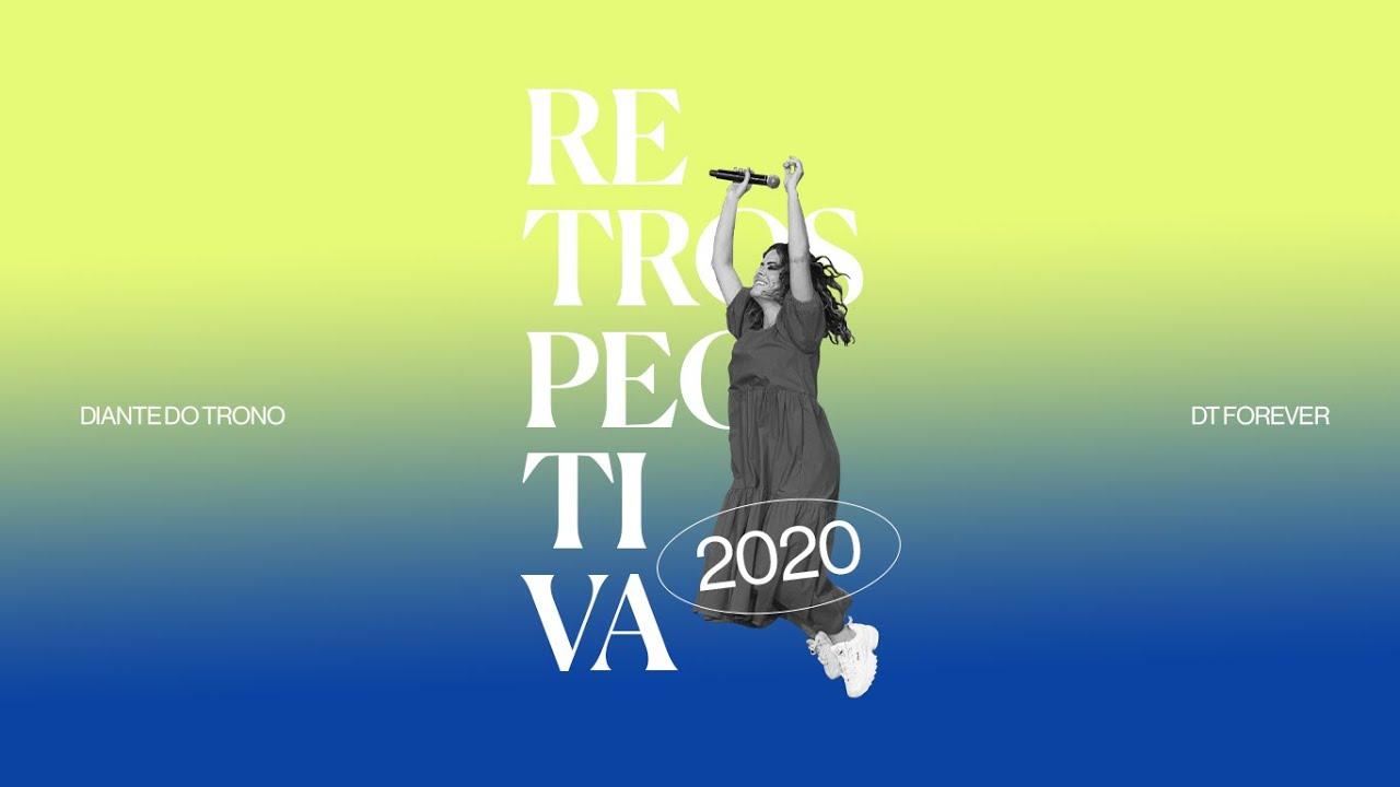 Diante do Trono 2020 | A Retrospectiva | DT Forever
