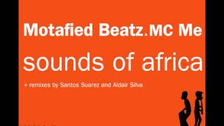 Motafied Beatz and MC Me  - Sounds of Africa (Rain Dance Mix)