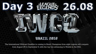 S6 Worlds 2016 International Wildcard Qualifiers Full Day 3 | LoL eSports IWCQ 2016 Brazil