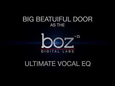 Big Beautiful Door as the Ultimate Vocal EQ