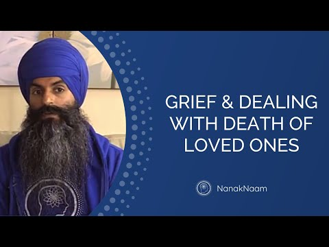 Grief & Dealing With Death of Loved Ones - Sikh Channel