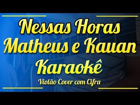 Nessas Horas - Matheus e Kauan - Karaokê  Violão  com cifra