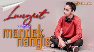 Lungset - Mandek Nangis MEDLEY - Wandra | MUSIC ONE | OFFICIAL