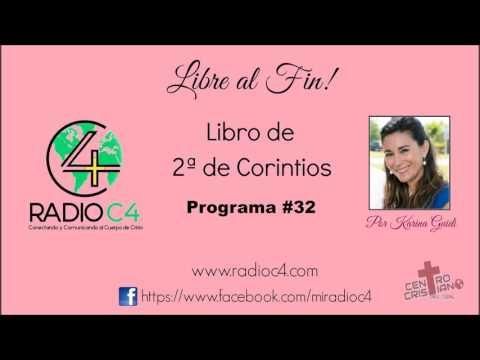 Radio C4 - Libre al fin - Programa 32 de 2a de Corintios - Karina Guidi
