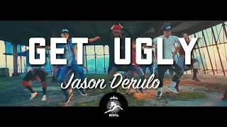 Jason Derulo - Get Ugly (Dance Video by 'Royal')