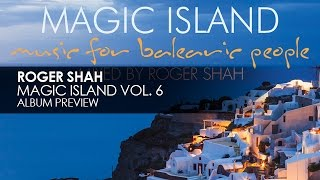 Roger Shah - Magic Island, Vol. 6 (Preview)