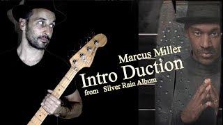 Marcus Miller - Intro Duction [ from Silver Rain Album ]