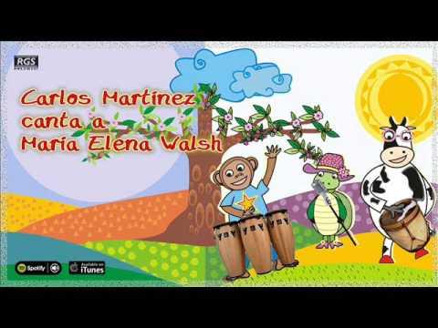 Carlos Martínez canta a María Elena Walsh. Full Album. Canciones infantiles