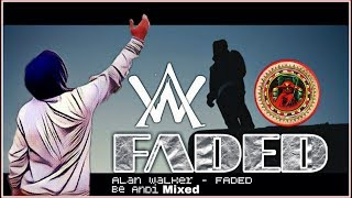 Alan Walker - Faded  (Be Andi Mixed) #bnd