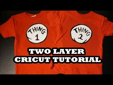 Cricut TWO Layer Iron on TUTORIAL || Thing 1 & 2