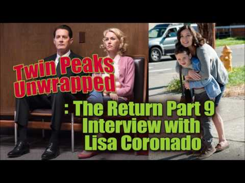 Twin Peaks Unwrapped: The Return Pt9 and Lisa Coronado