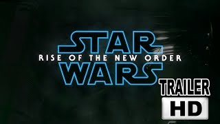 Star Wars Episode IX A New Order 2019 Trailer