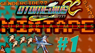 (1/8) Otomedius Excellent Superplay Mix - ♫Too Many Cooks in a videogame?