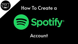 How To Create a Spotify Account