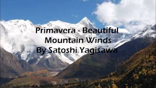 Primavera - Beautiful Mountain Winds By Satoshi Yagisawa
