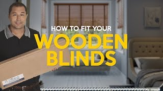 How to fit Wooden blinds