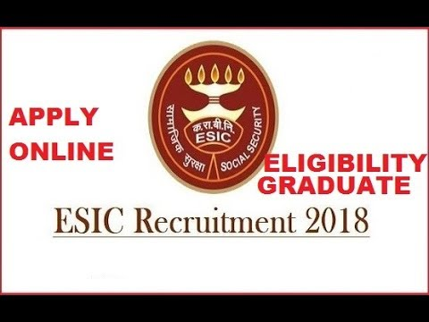 ESIC RECRUITMENT 2018 - APPLY NOW