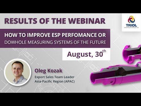 """Webinar: """"How to Improve ESP Performance, or Downhole Measuring Systems of the Future"""""""
