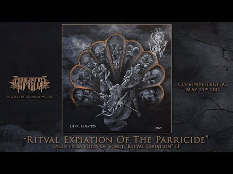 "VOIDS OF VOMIT ""RITVAL EXPIATION OF THE PARRICIDE"" (Official Streaming Video)"