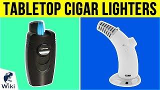 10 Best Tabletop Cigar Lighters 2019