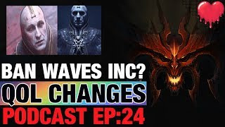 Ban Waves, QoL Changes, D4 News - Diablo Podcast