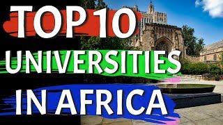 Top 10 Universities in Africa