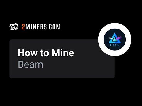How To Mine Beam - BEAM Mining Pool Setup