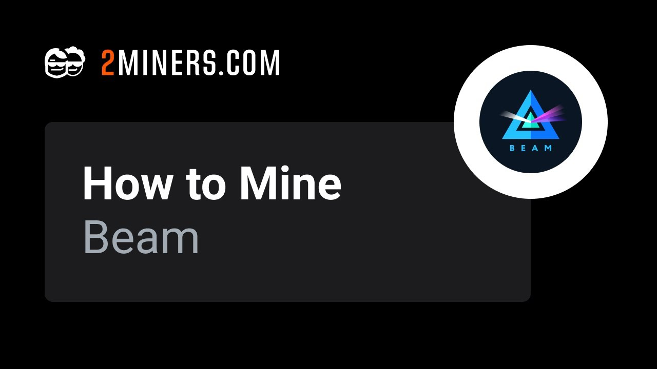 How To Mine Beam? Definitive Guide - Crypto Mining Blog