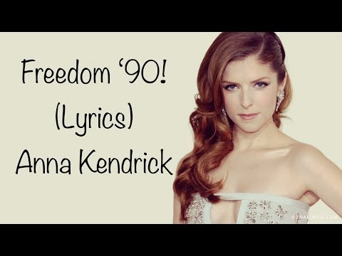 Anna Kendrick - Freedom! '90 | Lyrics HD