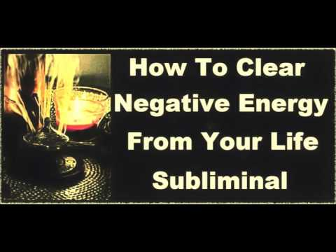 Cleanse Yourself Your Home Of Negative Energy Subliminal Meditation You