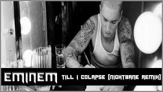 Eminem - Till I Colapse (Nightbane Remix)