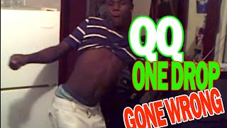 QQ One Drop Gone Wrong (Man A One Drop) ? @jnel tv