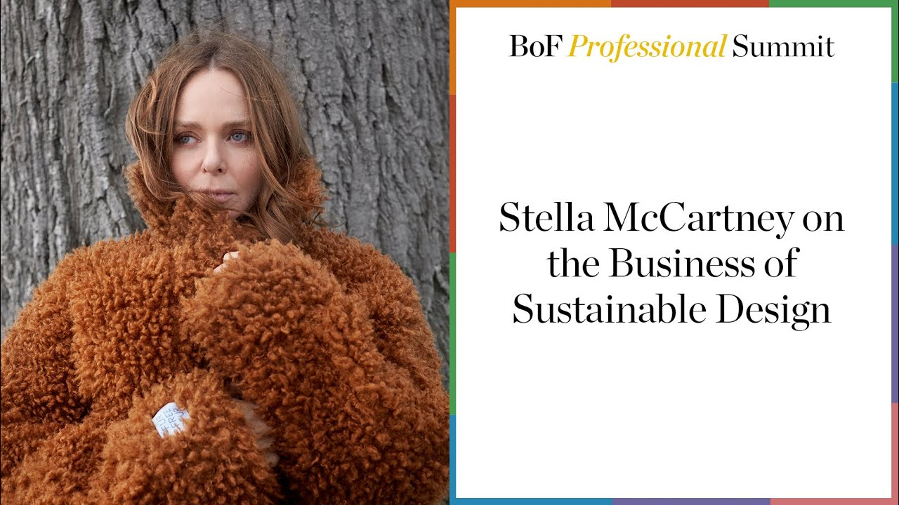 Stella McCartney on the Business of Sustainable Design   #BoFProfessional