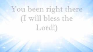 I will bless the lord lyrics byron cage elyrics watch byron cage i will bless the lord video hottest lyrics with videos stopboris Gallery