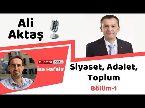Ali Aktaş | Siyaset, Adalet, Toplum; Bölüm-1