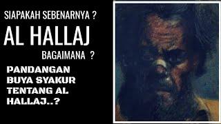 Download lagu Siapa Al Hallaj inilah pandangan Buya Syakur Tentang Al Hallaj MP3