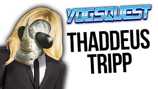 YogsQuest 2 - Episode 21 - Thaddeus Tripp