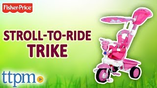 Stroll-to-Ride Trike from Fisher-Price