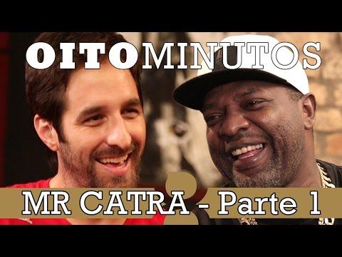 8 MINUTOS - MR CATRA (PARTE 1)