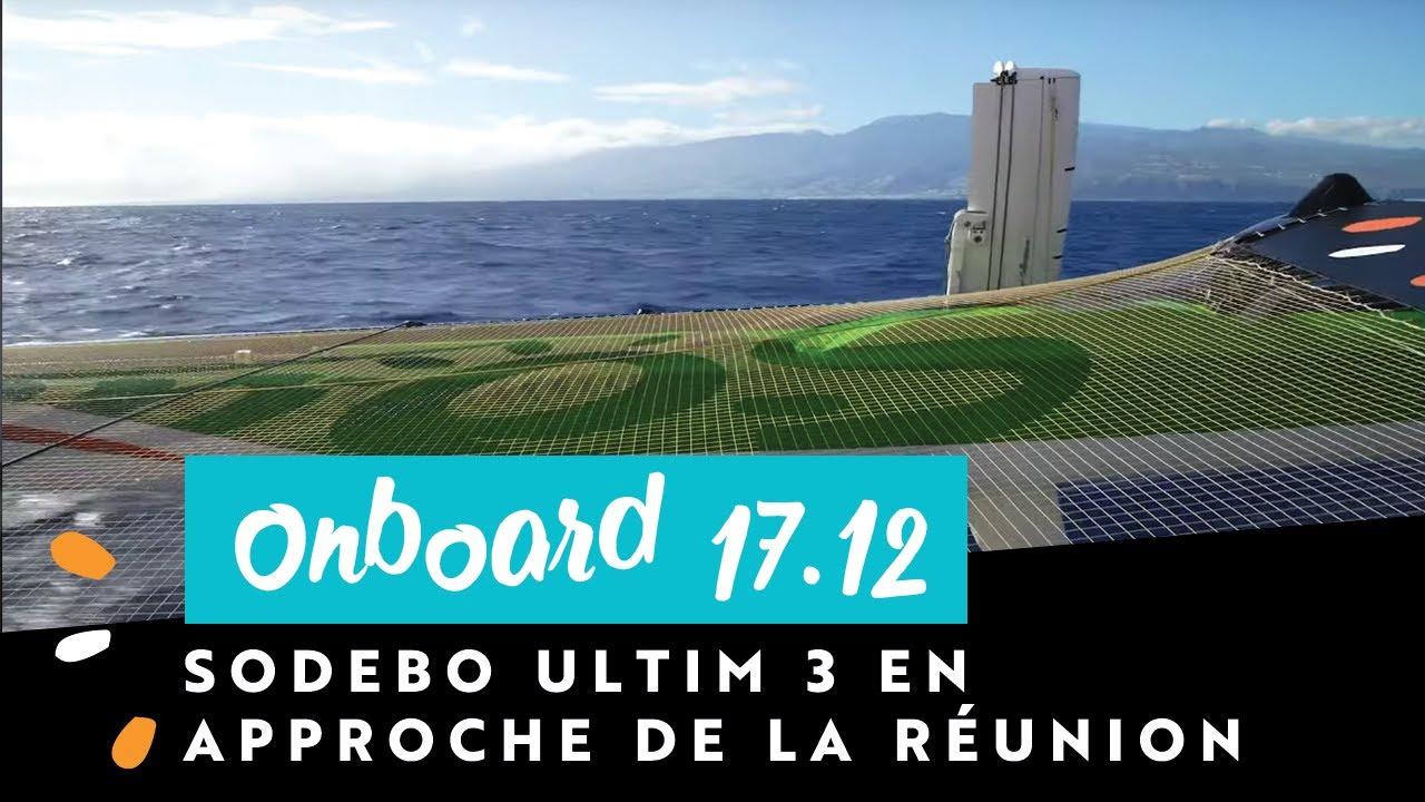 [ONBOARD 17 décembre 🎬] Sodebo Ultim 3 en approche de la Réunion