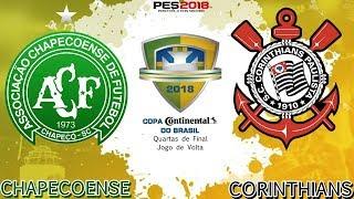 PES 2018 - Chapecoense x Corinthians | Copa do Brasil 2018 - Quartas de Final | Gameplay. PS4