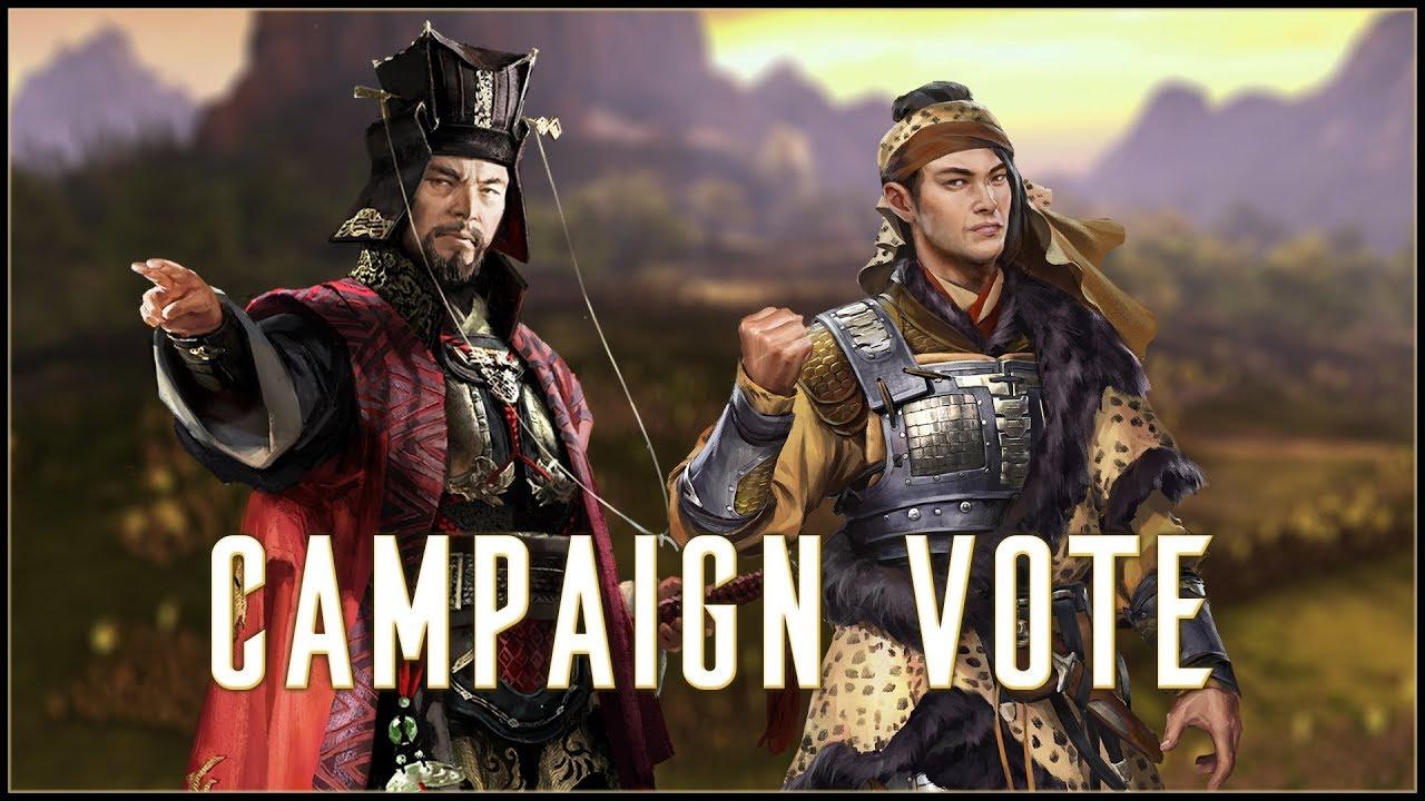 CAMPAIGN VOTE - Total War: Three Kingdoms Main Campaign or Eight Princes  DLC!
