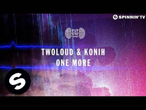 Twoloud & Konih - One More (OUT NOW)